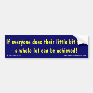 If everyone does their little bit...... bumper sticker