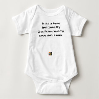 IF EVERYONE WERE LIKE ME, I WOULD NOT LIKE BABY BODYSUIT