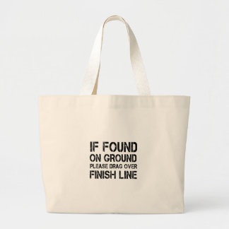 If Found On Ground Please Drag Over Finish Line Large Tote Bag
