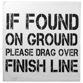 If Found On Ground Please Drag Over Finish Line Napkin