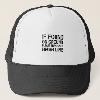 If Found On Ground Please Drag Over Finish Line Trucker Hat