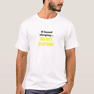 If Found Sleeping Do Not Disturb T-Shirt