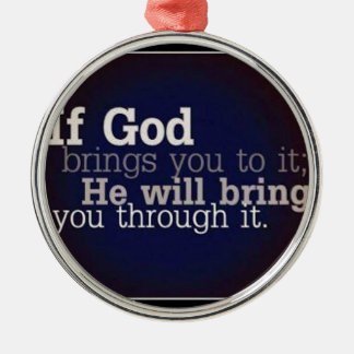 If God Brings You To It Christmas Ornament