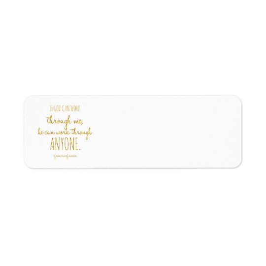 If God Can Work Through Me Gold Faux Foil Return Address Label