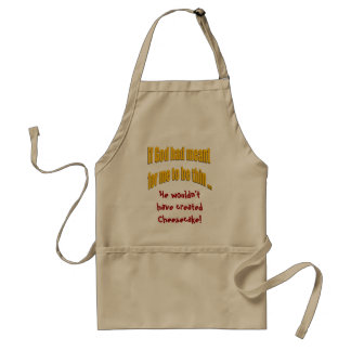 If God had meant for me to be thin Standard Apron