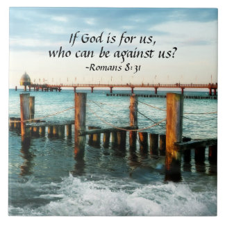 If God is for us who can be against us Romans 8:31 Ceramic Tile