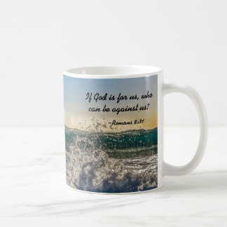 If God is for us who can be against us Romans 8:31 Coffee Mug