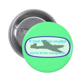 If God is your co-pilot..you're in the wrong seat! 6 Cm Round Badge