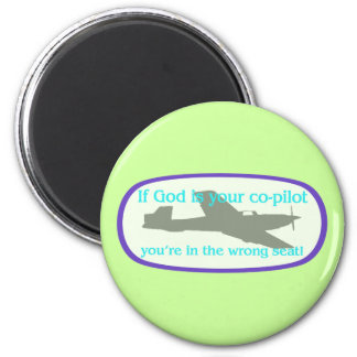 If God is your co-pilot..you're in the wrong seat! Refrigerator Magnet