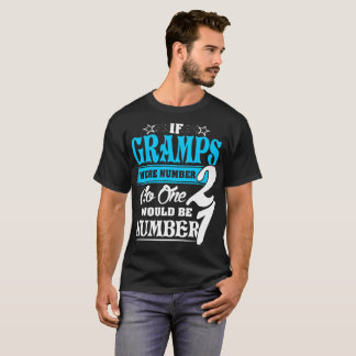 If Gramps Were Number Two No One Number One Tshirt