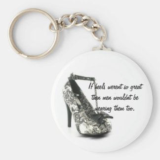 If heels werent so great quote keychain