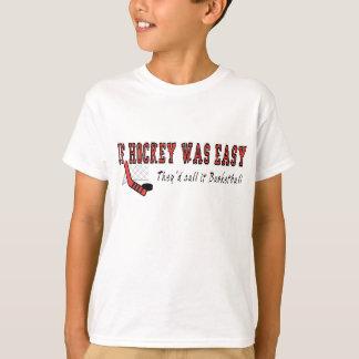 If Hockey was Easy T-Shirt