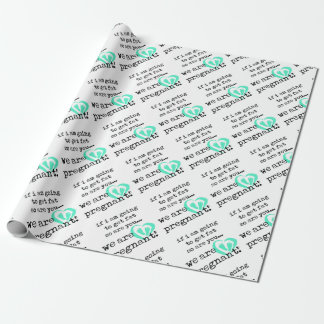 if i am going to get fat so are you pregnant wrapping paper