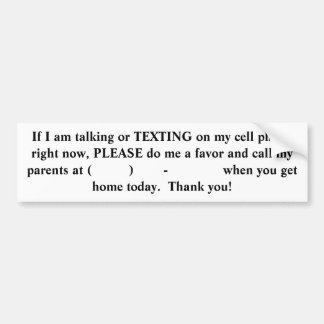 If I am talking or TEXTING on my cell phone rig... Bumper Sticker