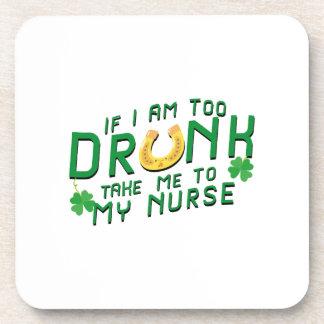 If I Am Too Drunk Take Me to My Nurse St Patricks Coaster