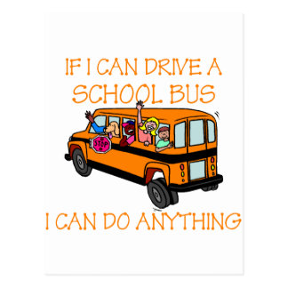 If I Can Driver A School Bus I Can Do Anything Post Cards