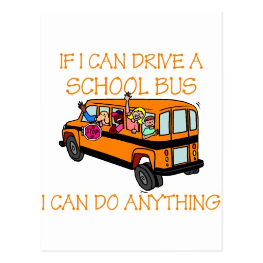 If I Can Driver A School Bus, I Can Do Anything Post Cards