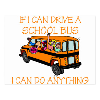 If I Can Driver A School Bus, I Can Do Anything Postcard