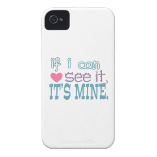 If I Can See It, It's Mine Case-Mate iPhone 4 Case