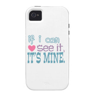 If I Can See It, It's Mine Vibe iPhone 4 Covers