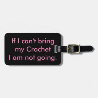 If I can't bring my crochet... Bag Tag