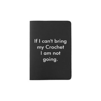 If I can't bring my Crochet... Passport Holder