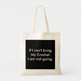 If I can't bring my crochet... Tote Bag