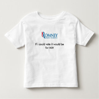 If i could vote it would be for Mitt Romney Toddler T-Shirt