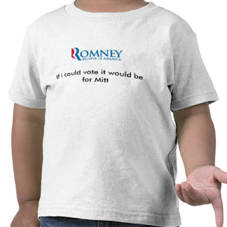 If i could vote it would be for Mitt Romney Tees
