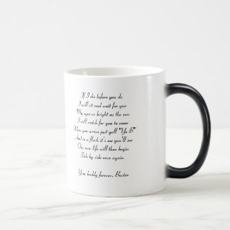 If I die before you do I will sit and wa... Magic Mug