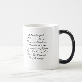 If I die before you do I will sit and wa... Morphing Mug