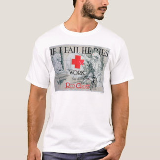 If I Fail He Dies (US00150) T-Shirt