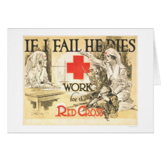 If I fail He Dies - Work for the Red Cross Greeting Cards