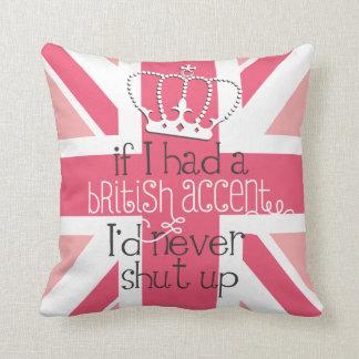 If I had a British accent I'd never Shut Up Cushions