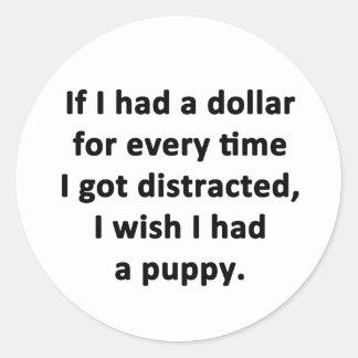 If I Had a Dollar Classic Round Sticker