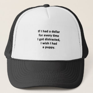 If I Had a Dollar Trucker Hat