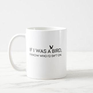If I Was A Bird Coffee Mug