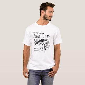If I Was a Bird Funny Tshirt
