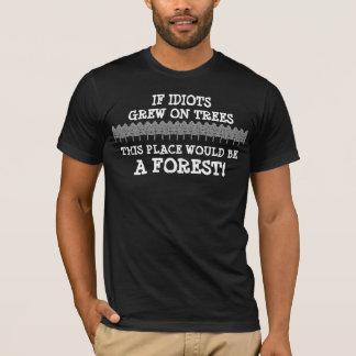 If Idiots Grew on Trees T-Shirt