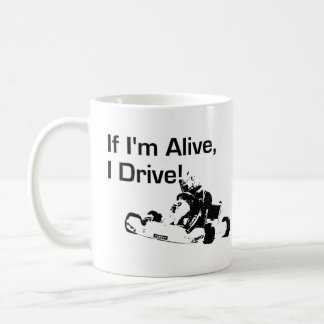 If I'm Alive, I Drive Karting Mug Version 2