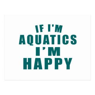 IF I'M AQUATICS I'M HAPPY POSTCARD