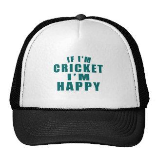 IF I'M CRICKET I'M HAPPY CAP