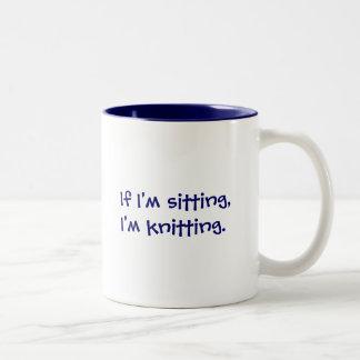 If I'm sitting,I'm knitting. Two-Tone Mug