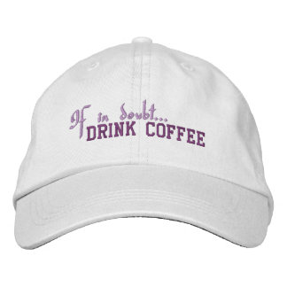 If In Doubt... Drink Coffee - Embroidered Cap