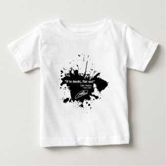 If in doubt, flat out baby T-Shirt