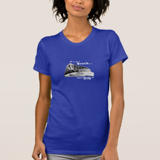 If it ain't Broch... Women's T-Shirt