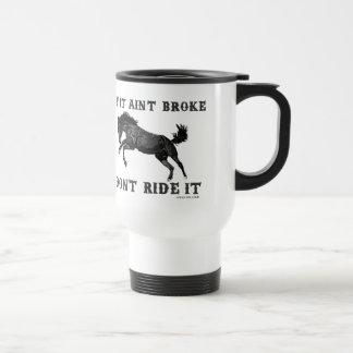 If It Ain't Broke - Original Design Travel Mug