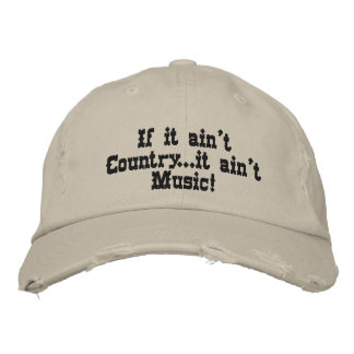 If it ain't Country...it ain't Music! Embroidered Baseball Cap