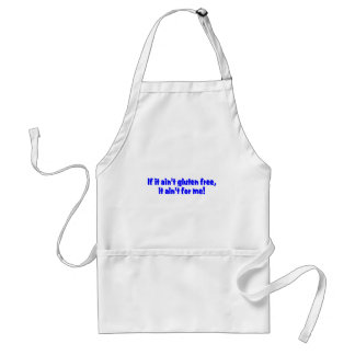 If It Aint Gluten Free It Aint For Me Standard Apron