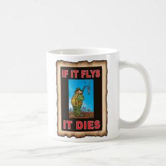 IF IT FLYS IT DIES  blue Coffee Mug
